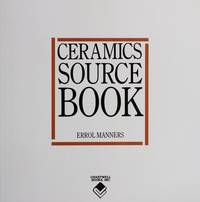 CERAMICS SOURCE BOOK A Visual Guide to the World's Great Ceramic Traditions