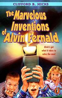THE MARVELOUS INVENTIONS OF ALVIN FERNALD (Hardcover)