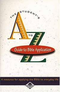 Student's A-Z Guide to Bible Application by J.K - Hardcover - 1996 - from Your Online Bookstore and Biblio.com