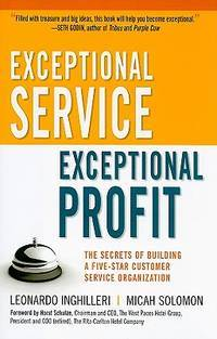 Exceptional Service, Exceptional Profit: The Secrets of Building a Five-Star Customer Service...