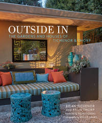 Outside In : The Gardens and Houses of Tichenor & Thorp