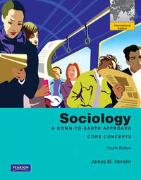 image of Sociology: A Down-to-Earth Approach, Core Concepts: International Edition