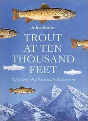 Trout at Ten Thousand Feet: Reflections of a Passionate Fisherman