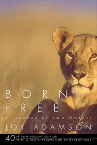 Born Free: a Lioness of Two Worlds. 40th Anniversary Edition