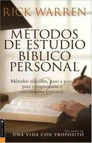Metodos De Estudio Biblico Personal (Personal Bible Study Methods: 12 ways to study the Bible on your own) (Spanish Edition) by Warren, Rick - 2005