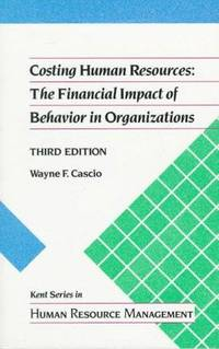 Costing Human Resources: The Financial Impact of Behavior in Organizations (Kent Series in Human Resource Management) by Wayne F. Cascio - Paperback - from Better World Books  (SKU: GRP116869248)