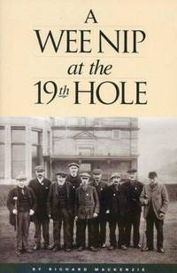 A Wee Nip at the 19th Hole: A History of the St. Andrews Caddie    (Signed)