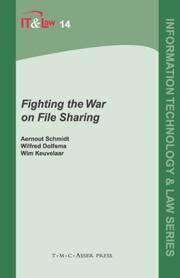 Fighting The War on File Sharing (Information Technology & Law Series)