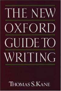 The New Oxford Guide to Writing by Thomas S. Kane - Hardcover - 1988-05-19 - from Ergodebooks and Biblio.com