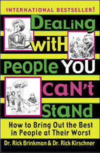 Dealing With People You Can't Stand  by Brinkman, Rick; Kirschner, Rick