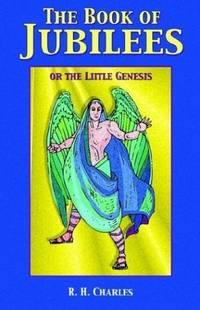 BOOK OF JUBILEES: Or The Little Genesis