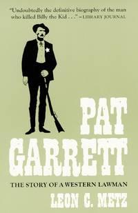 Pat Garrett the Story of a Western Lawman