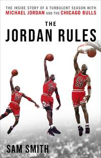 image of The Jordan Rules: The Inside Story of One Turbulent Season With Michael Jordan and the Chicago Bulls