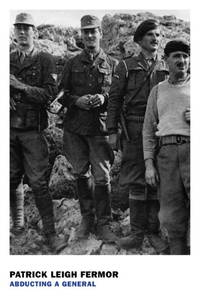Abducting a General : The Kreipe Operation in Crete