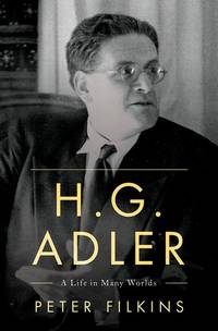 H.G. ADLER: A Life in Many Worlds
