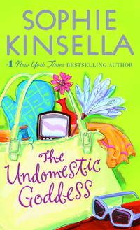 The Undomestic Goddess by Kinsella, Sophie