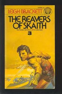 THE REAVERS OF SKAITH by  Leigh Brackett - Paperback - First Edition - 1976 - from Zardoz Books (SKU: 105801)