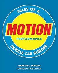 TALES OF A MUSCLE CAR BUILDER - MOTION PERFORMANCE