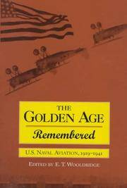 Golden Age Remembered: U.S. Naval Aviation, 1919-1941
