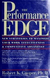 The Preformance Edge : New Strategies to Maximize Your Work Effectiveness & Completive Advantage