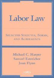 LABOR LAW. Selected Statutes, Forms, And Agreements.