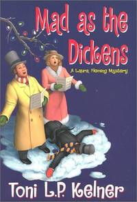 Mad As The Dickens: A Laura Fleming Mystery Kelner, Toni L. P
