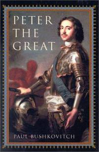 Peter the Great by  Paul Bushkovitch - Hardcover - 2001 - from Old Village Bookshop (SKU: 013167)