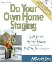 Do Your Own Home Staging: Sell Your Home Faster, Sell It Faster (w/CD)