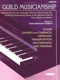 Guild Musicianship: Requirements for the Irreducible Minimum Musicianship Test and Musicianship Phases of the National Guild of Piano Teachers Auditions