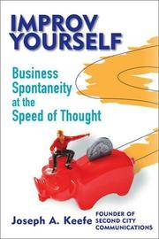 Improv Yourself: Business Spontaneity at the Speed of Thought