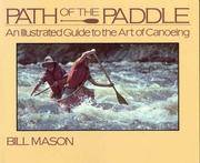 Path of The Paddle, An Illustrated Guide to the Art of Canoeing