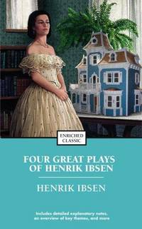 Four Great Plays of Henrik Ibsen: A Doll's House, The Wild Duck, Hedda Gabler, The Master...