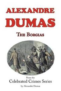 image of The Borgias (Fom Celebrated Crime)