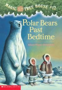 POLAR BEARS PAST BEDTIME (MAGIC TREE HOUSE, NO 12)