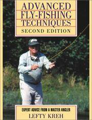 ADVANCED FLY-FISHING TECHNIQUES (Second Edition). Expert Advice from a Master Angler.