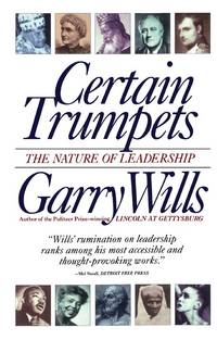 Certain Trumpets - the Nature Of Leadership
