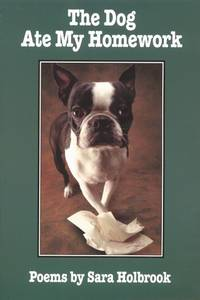 The Dog Ate My Homework: Poems