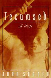Tecumseh:  A Life by  John Sugden - Hardcover - Book Club Edition - 1998 - from Old Army Books and Biblio.com