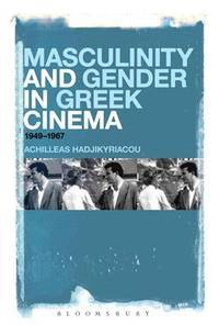 Masculinity And Gender In Greek Cinema by Hadjikyriacou - Hardcover - 2013 - from Channel Publications and Biblio.co.uk