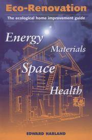 Eco-Renovation: The Ecological Home Improvement Guide