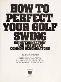 9780914178385 - How to Perfect Your Golf Swing: Using