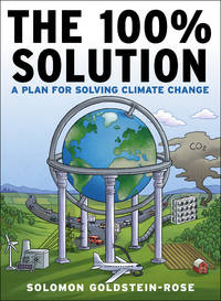 100% SOLUTION (THE): A Plan For Solving Climate Change