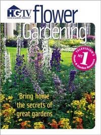 HGTV Flower Gardening: Bring Home the Secrets of Great Gardens
