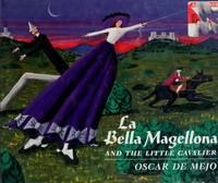 LA Bella Magellona and the Little Cavalier