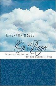 J. Vernon Mcgee On Prayer Praying And Living In The Father's Will