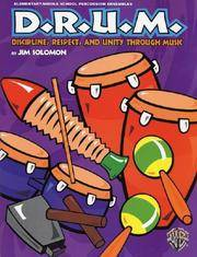 D.R.U.M.: Discipline, Respect, and Unity Through Music (Elementary/Middle School Percussion...