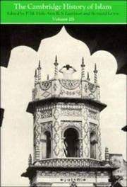 The Cambridge History of Islam Volume  2B: Islamic Society and civilization: Islamic Society and Civilization Vol 2B (The Cambridge History of Islam)