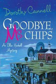 Goodbye, Ms. Chips (Ellie Haskell Mysteries, No. 13)