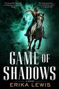 GAME OF SHADOWS A Novel
