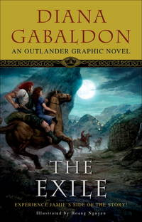 THE EXILE: AN OUTLANDER GRAPHIC NOVEL by DIANA GABALDON - Hardcover - SECOND PRINTING. - 2010 - from TARPAULIN BOOKS AND COMICS (SKU: 013472)